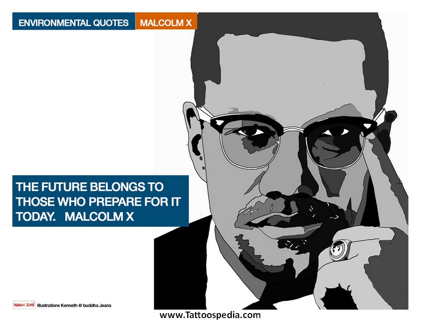 Malcolm x tattoo quotes 3 for Nas malcolm x tattoo